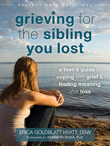 grieving-for-the-sibling-you-lost-a-teens-guide-to-coping-with-grief-and-finding-meaning-after-loss-the-instant-help-solutions-series