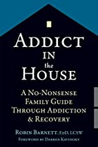 Addict in the House: A No-Nonsense Family…
