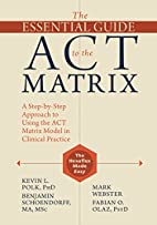 The Essential Guide to the ACT Matrix: A…