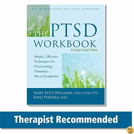 TThe PTSD Workbook: Simple, Effective Techniques for Overcoming Traumatic Stress Symptoms