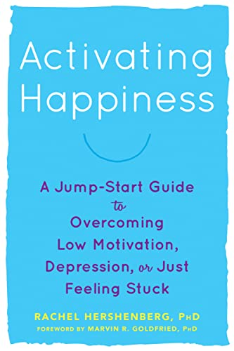 activating-happiness-a-jump-start-guide-to-overcoming-low-motivation-depression-or-just-feeling-stuck