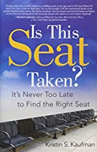 Is This Seat Taken?: It's Never Too…