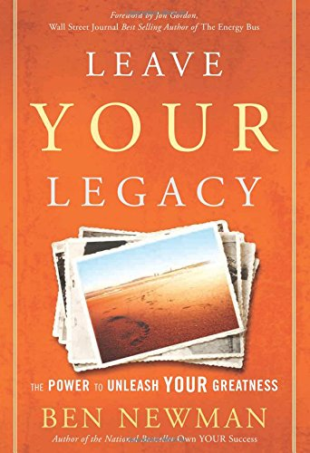 leave-your-legacy-the-power-to-unleash-your-greatness
