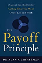 The Payoff Principle: Discover the 3 Secrets…