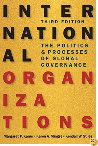 TInternational Organizations: The Politics and Processes of Global Governance