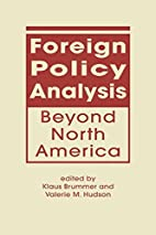 Foreign Policy Analysis Beyond North America…
