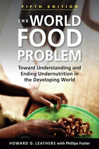the-world-food-problem-5th-ed-toward-understanding-and-ending-undernutrition-in-the-developing-world