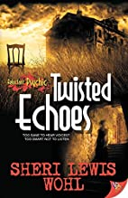 Twisted Echoes by Sheri Lewis Wohl
