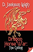 Dragon Horse War: The Calling by D. Jackson…