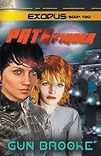 Pathfinder: Exodus Book Two by Gun Brooke