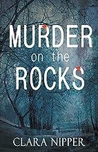 Murder on the Rocks by Clara Nipper