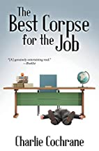 The Best Corpse for the Job by Charlie…