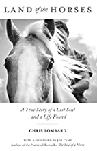 Land of the Horses: A True Story of a Lost…