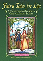 Fairy Tales for Life: A Collection of…
