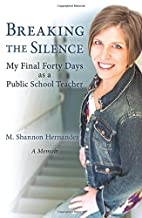 Breaking the Silence: My Final Forty Days as…