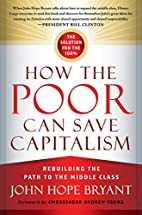 How the Poor Can Save Capitalism: Rebuilding…