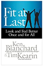Fit at Last: Look and Feel Better Once and…