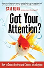 Got Your Attention?: How to Create Intrigue…
