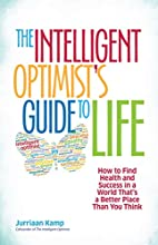 The Intelligent Optimist's Guide to Life:…