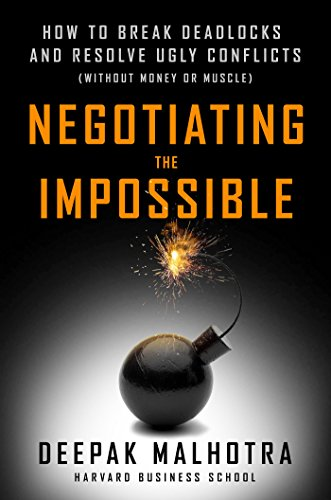 negotiating-the-impossible-how-to-break-deadlocks-and-resolve-ugly-conflicts-without-money-or-muscle