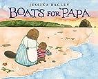 Boats for Papa by Jessixa Bagley