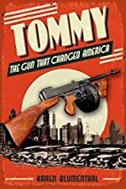 Tommy: The Gun That Changed America by Karen…