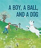 A Boy, a Ball, and a Dog by Gianna Marino