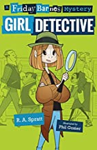 Friday Barnes, Girl Detective by R. A.…