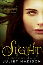 Sight: The Delta Girls - Book One by Juliet…