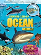 Creature Close-Up: Ocean Animals by Barbara…