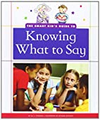 The Smart Kid's Guide to Knowing What…