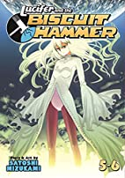 Lucifer and the Biscuit Hammer Vol. 5-6 by…