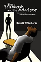 The Student & the Advisor by Oswald W.…