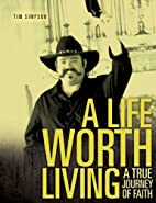 A Life Worth Living by Tim Simpson