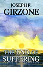 The End of Suffering by Joseph F. Girzone