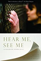 Hear me, see me : incarcerated women write…