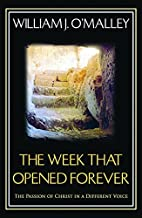 The Week that Opened Forever: The Passion of…