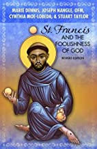 St. Francis and the Foolishness of God:…