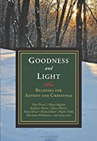 Goodness and Light: Readings for Advent and…