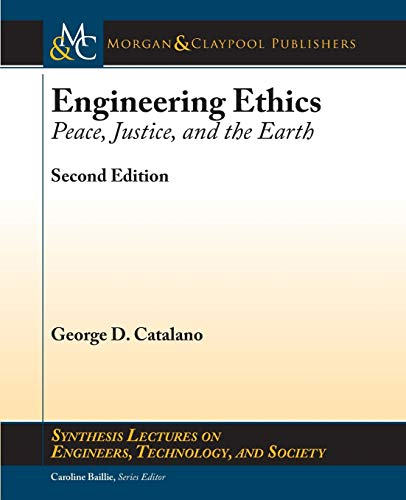 engineering-ethics-peace-justice-and-the-earth-second-edition-synthesis-lectures-on-engineers-technology-and-society