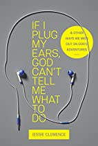 If I Plug My Ears, God Can't Tell Me What…