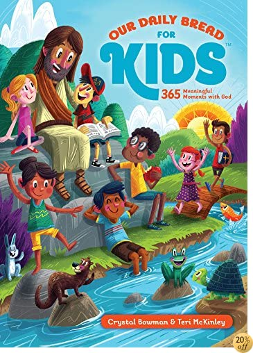 TOur Daily Bread for Kids: 365 Meaningful Moments with God