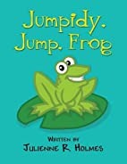 Jumpidy, Jump Frog by Julienne R. Holmes