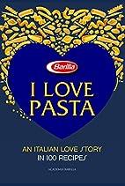 I Love Pasta: An Italian Love Story in 100…