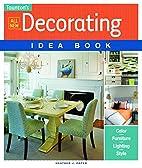 All New Decorating Idea Book (Taunton Home…