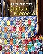 Kaffe Fassett's Quilts in Morocco: 20…