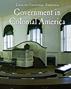 Government (Life in Colonial America) by…