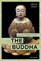 An Interview with the Buddha (Meet the…