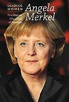Angela Merkel: First Woman Chancellor of…