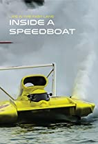 Inside a Speedboat (Life in the Fast Lane)…